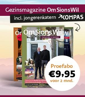 Gezinsmagazine Om Sions Wil incl. jongerenkatern Kompas