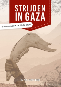 Strijden in Gaza - Ds. M.A. Kempeneers