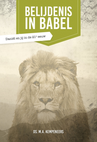 Belijdenis in Babel - Ds. M.A. Kempeneers